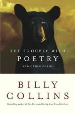 The Trouble with Poetry : And Other Poems by Billy Collins (2005, Hardcover)