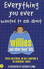 Everything You Ever Wanted to Ask About Willies and Other Boys' Bits, Tricia Kre