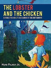 The Lobster and the Chicken : A Fable for Adults in Search of Enlightenment...