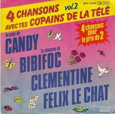 45 T SP 4 CHANSONS AVEC TES COPAINS DE LA TELE *CANDY BIBIFOC FELIX LE CHAT*