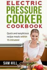 Electric Pressure Cooker Cookbook: One Pot, Quick and Easy Recipe Meals by...