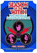 Season of the Witch : How the Occult Saved Rock and Roll by Peter Bebergal...