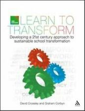 Learn to Transform : Developing a 21st Century Approach to Sustainable School...