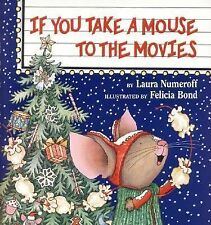 If You Take a Mouse to the Movies by Laura Joffe Numeroff (2000, Hardcover)