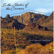 In the Shadow of the Carmens: Afield with a Naturalist in the Northern Mexican