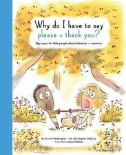 The Life and Soul Library: Why Do I Have to Say Please and Thank You? : Big...