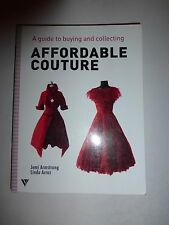 Affordable Couture A Guide to Buying and Collecting, Jemi ARmstrong,PB 2012 b182