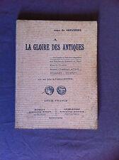 SERVIERES Jean de  - A la gloire des Antiques - 1918 - Envoi manuscrit