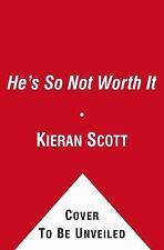 He's So Not Worth It by Kieran Scott (2012, Paperback)