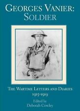 Georges Vanier: Soldier; The Wartime Letters and Diaries, 1915-1919-ExLibrary