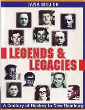 Legends & Legacies A Century of Hockey in New Hamburg, Ontario Canada