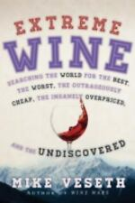 Extreme Wine: Searching the World for the Best, the Worst, the Outrage-ExLibrary