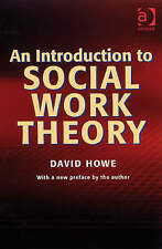 Introduction to Social Work Theory by David Howe (Paperback, 1987)