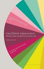 The Flavor Thesaurus : Pairings, Recipes and Ideas for the Creative Cook by...