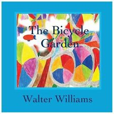The Bicycle Garden by Walter Williams (2013, Paperback)