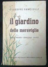 Il giardino delle meraviglie - GIUSEPPE FANCIULLI - S. E. I. Torino, 1937 - L