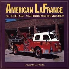AMERICAN LaFRANCE 700 SERIES 1945-1952 PHOTO ARCHIVE VOL. 2  by LAWRENCE E . PHI