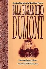 Barker Texas History Center: Ella Elgar Bird Dumont : An Autobiography of a...