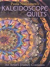 Kaleidoscope Quilts : An Artist's Journey Continues by Paula Nadelstern...