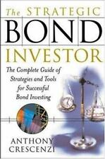 The Strategic Bond Investor : Strategies and Tools to Unlock the Power-ExLibrary