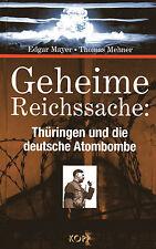 GEHEIME REICHSSACHE  Thüringen und die deutsche Atombombe - Thomas Mehner BUCH