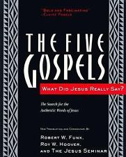 The Five Gospels: What Did Jesus Really Say? The Search for the Authentic Word..