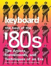 Keyboard Presents the Best of the '80s : The Artists, Instruments, and...