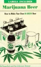 Marijuana Beer: How to Make Your Own Hi-Brew Beer by Rosenthal, Ed