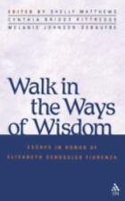 Walk in the Ways of Wisdom: Essay in Honor of Elisabeth Schussler Fiorenza Mela