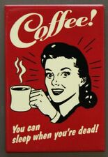 Coffee You Can Sleep When You're Dead Refrigerator Fridge Magnet Kitchen B27