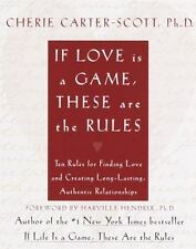 If Love Is a Game, These Are the Rules: 10 Rules for Finding Love and Creating L