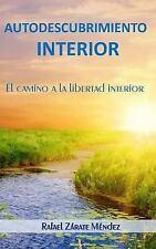 Autodescubrimiento Interior : El Camino a la Libertad Interior by Rafael...