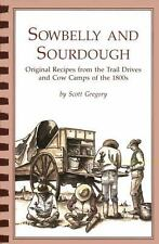 Sowbelly and Sourdough: Original Recipes from the Trail Drives and Cow Camps of
