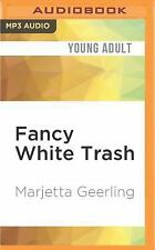 Fancy White Trash by Marjetta Geerling (2016, MP3 CD, Unabridged)