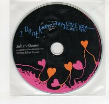 (GO7) Julian Shome, I Don't Know Why I Love You - 2008 DJ CD