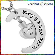 Peerless Pieces Urn Necklace Keepsake I Love You Dad To The Moon & Back #140