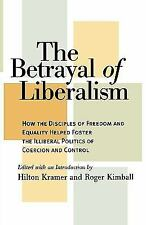The Betrayal of Liberalism: How the Disciples of Freedom and Equality Helped Fos