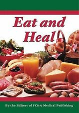 HB Eat and Heal By the editors of FC&A Medical lPublishing