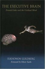 The Executive Brain: Frontal Lobes and the Civilized Mind-ExLibrary