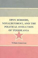 Open Borders, Nonalignment, and the Political Evolution of Yugoslavia