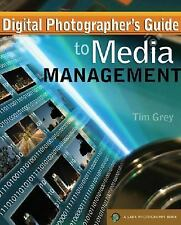 Digital Photographer's Guide to Media Management (A Lark Photography Book)