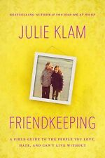 Friendkeeping: A Field Guide to the People You Love, Hate, and Can't Live With..
