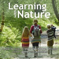 Learning with Nature: A How-to Guide to Inspiring Children Through Outdoor Game.