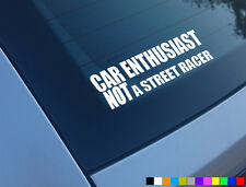 CAR ENTHUSIAST NOT A STREET RACER CAR STICKER FUNNY DECAL JDM USDM JAP DRIFT DUB