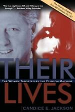 Their Lives : The Women Targeted by the Clinton Machine by Candice E. Jackson...