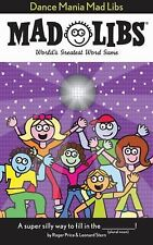 Mad Libs Ser.: Dance Mania Mad Libs by Roger Price and Leonard Stern (2009,...