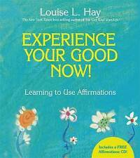 Experience Your Good Now!: Learning to Use Affirmations-Louise L. Hay & CD
