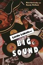 Little Labels - Big Sound by Randy McNutt and Rick Kennedy (1999, Paperback)