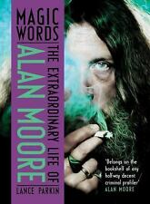 Magic Words: The Extraordinary Life of Alan Moore Hardcover Biography Book