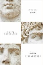 Young Ovid: A Life Recreated, Middlebrook, Diane